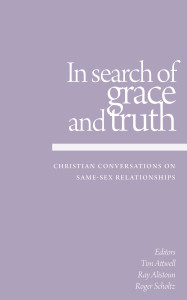 In Search of Grace and Truth: Christian Conversations on Same-Sex Relationships